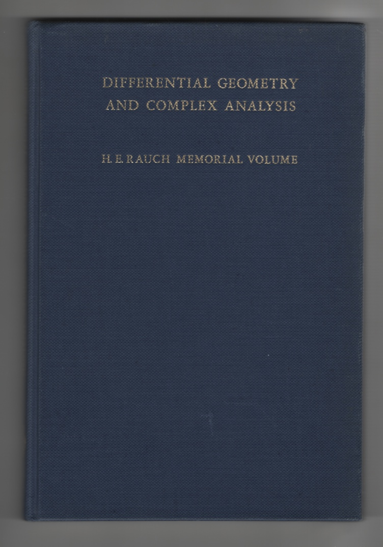 Image for Differential Geometry and Complex Analysis A Volume Dedicated to the Memory of Harry Ernest Rauch