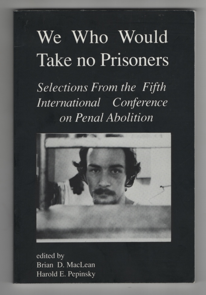 Image for We Who Would Take No Prisoners: Selections from the Fifth International Conference on Penal Abolition