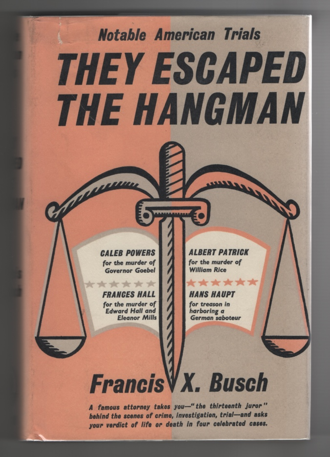 Image for They Escaped the Hangman Notable American Trials, 4 Celebrated Cases, by Francis X. Busch