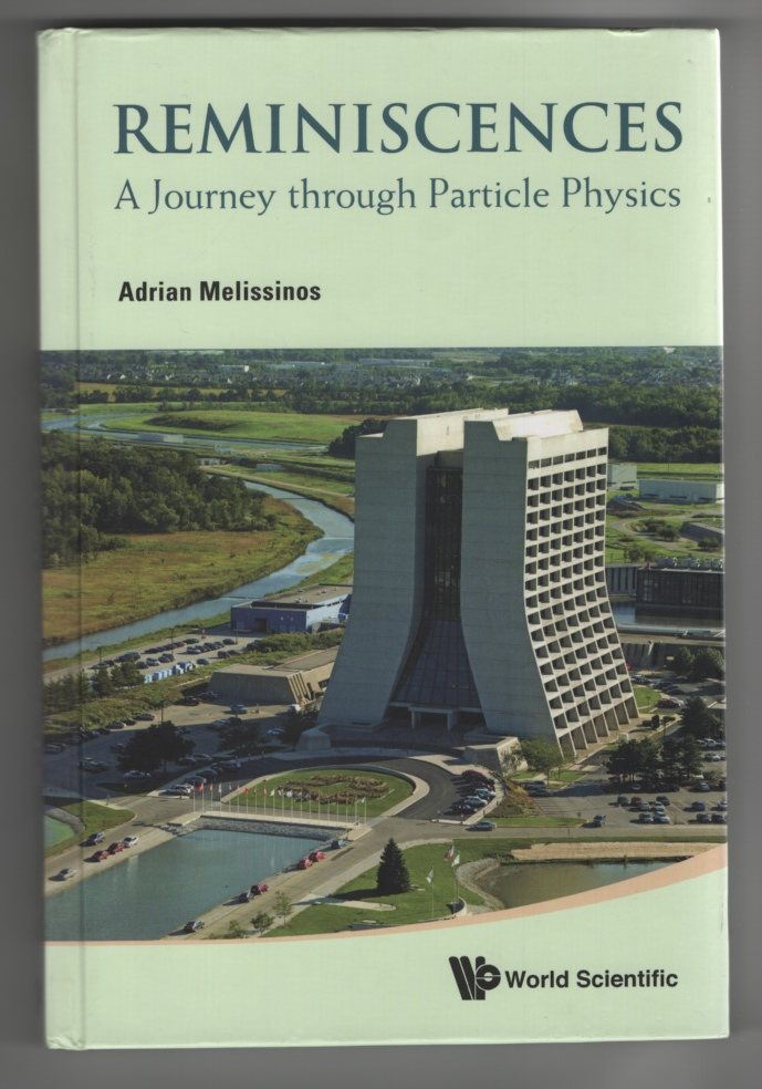 Reminiscences A Journey through Particle Physics, Melissinos, Adrian