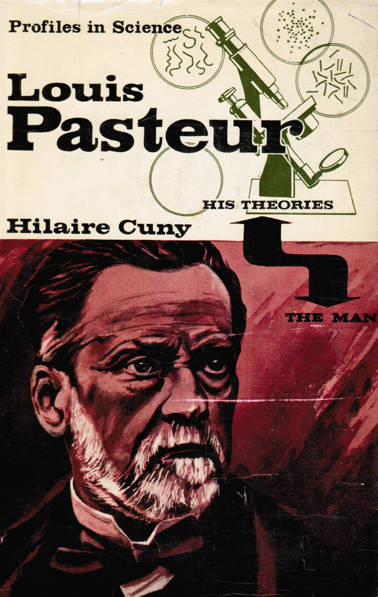 Image for Louis Pasteur: the Man and His Theories