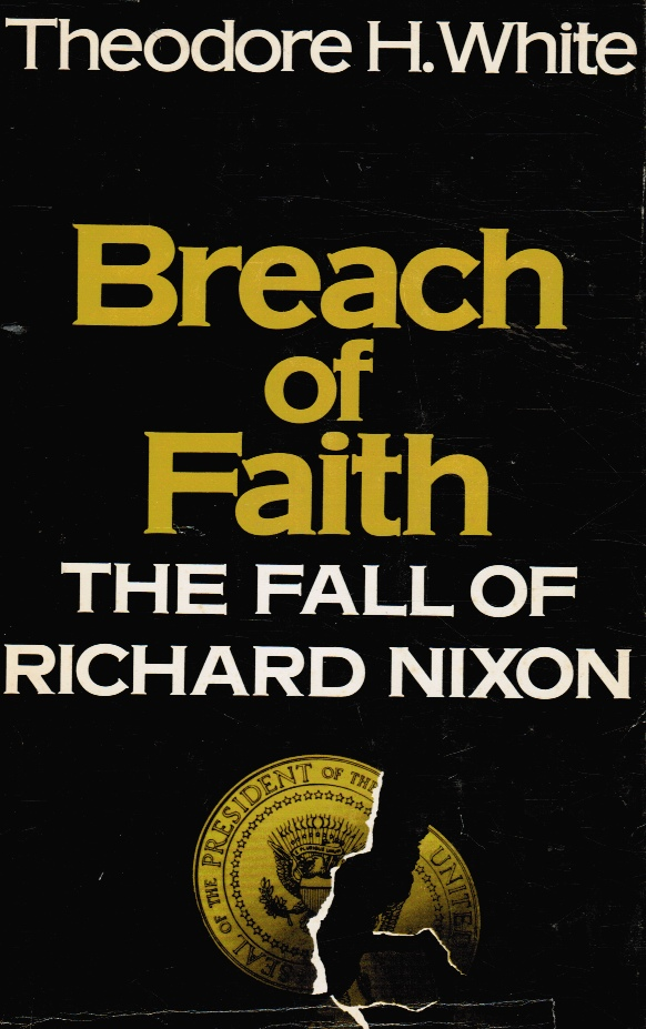 Image for Breach of Faith - the Fall of Richard Nixon