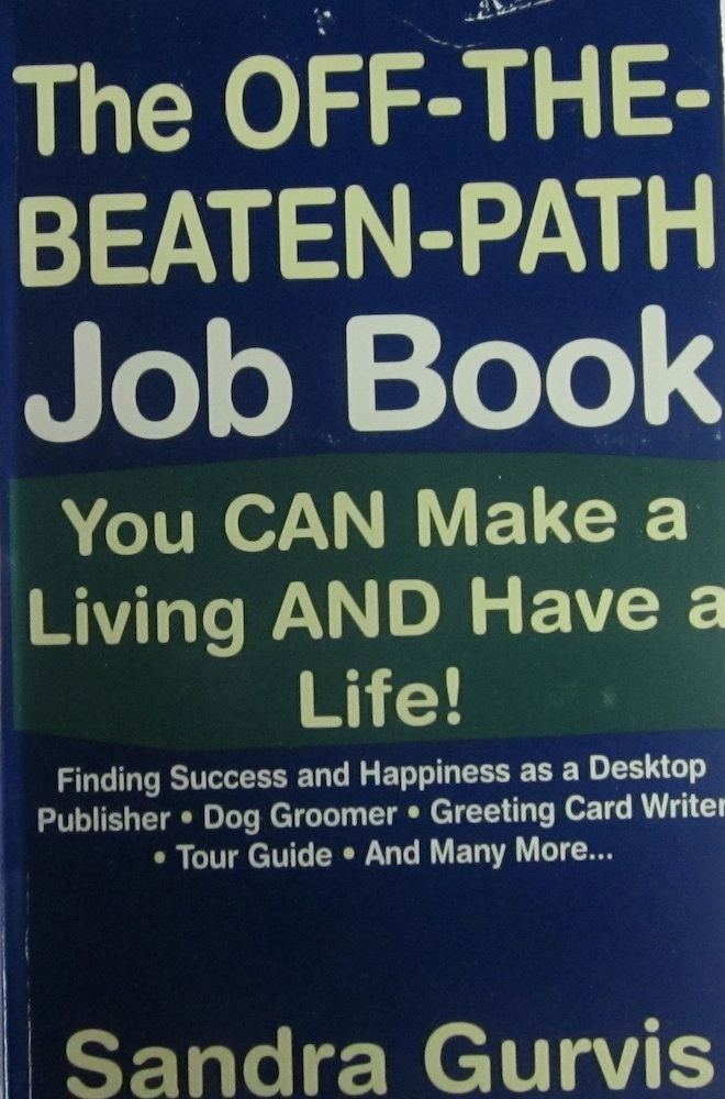 Image for The Off-The-Beaten-Path Job Book: You Can Make a Living and Have a Life!