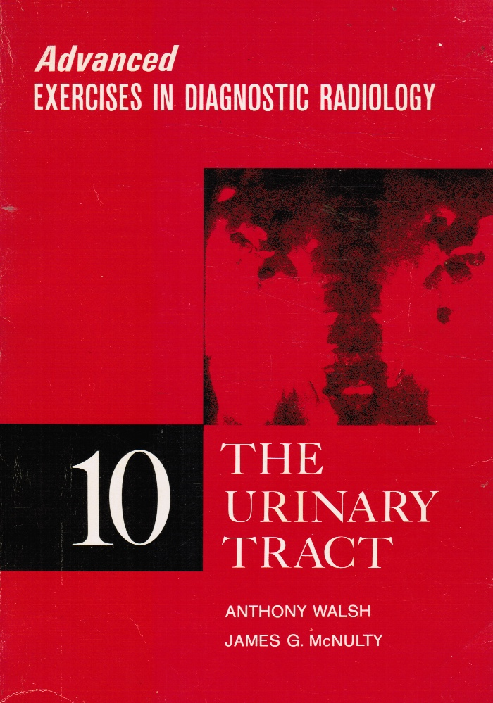 Image for Advanced Exercises in Diagnostic Radiology: the Urinary Tract