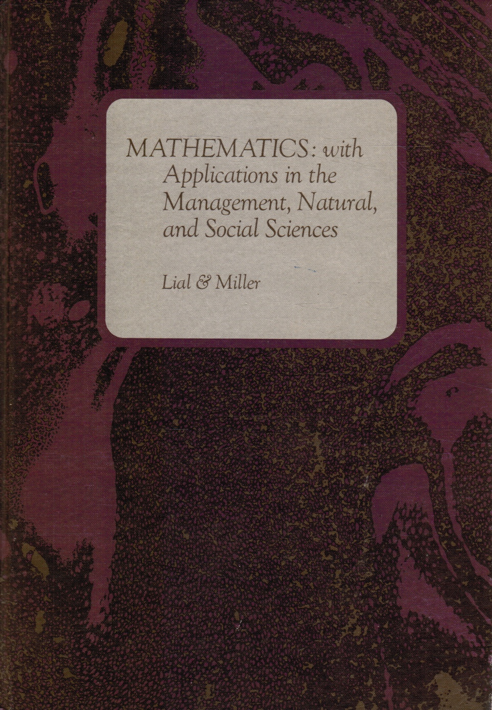 Image for Mathematics: with Applications in the Management, Natural and Social Sciences