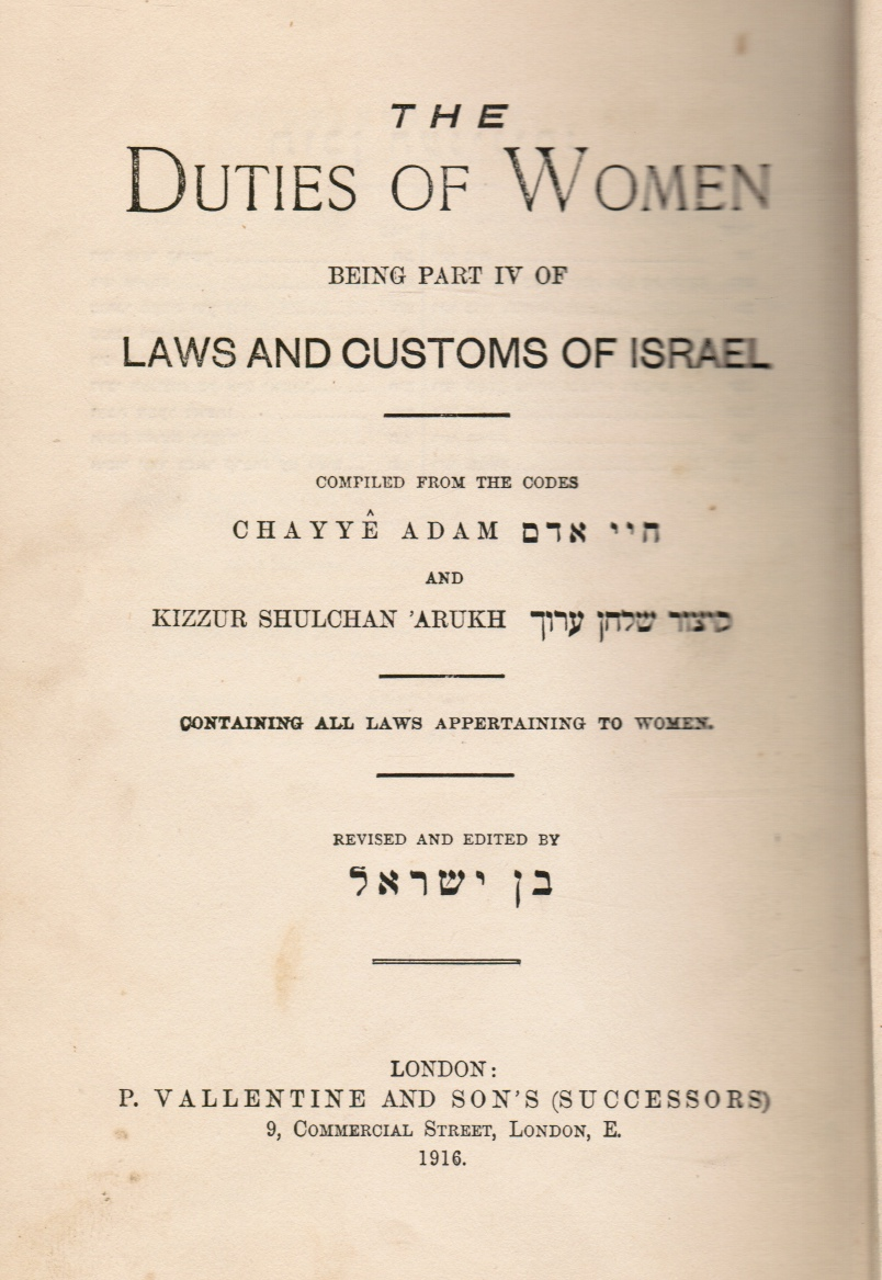Image for The Duties of Women Being Part IV of the Laws and Customs of Israel