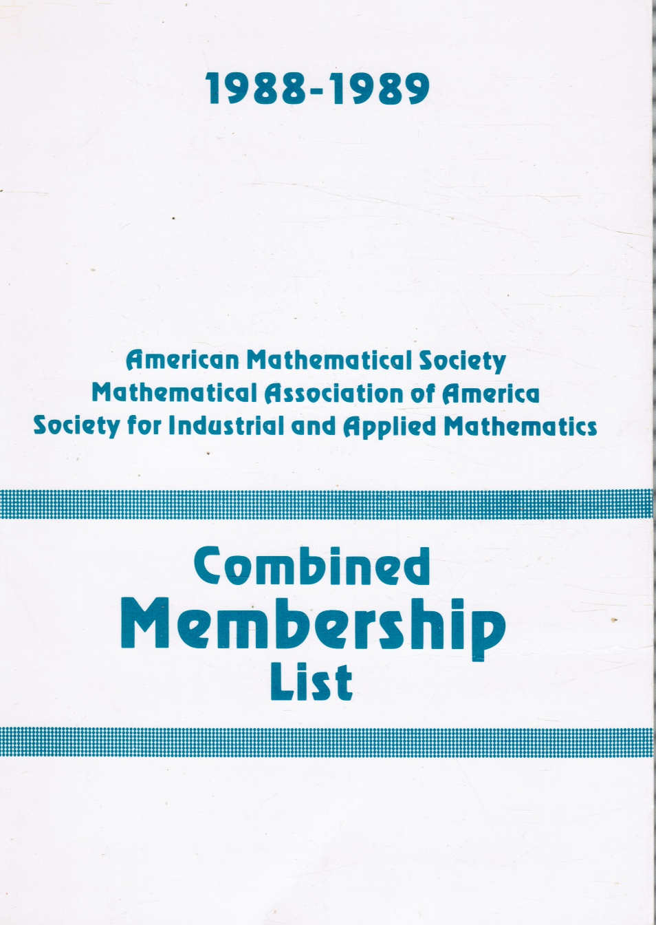 Image for Combined Membership List, 1988-89: American Mathematical Society, Mathematical Association of America, and Society for Industrial and Applied Mathematics