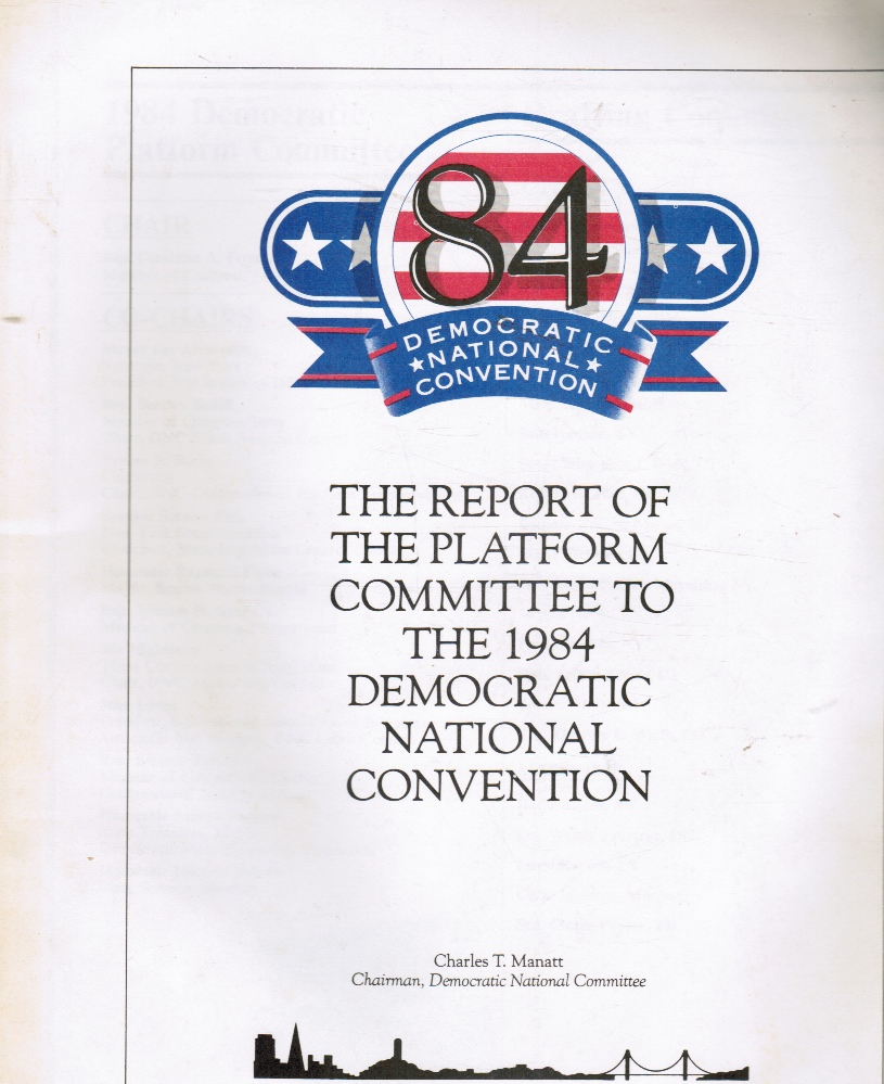 Image for The Report of the Platform Committee to the 1984 Democratic National Convention
