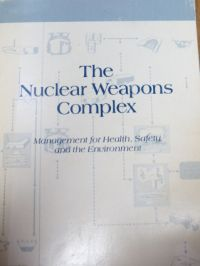 Image for The Nuclear Weapons Complex: Management for Health, Safety, and the Environment