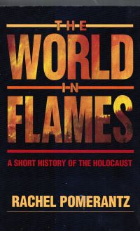 Image for The World in Flames: a Short History of the Holocaust