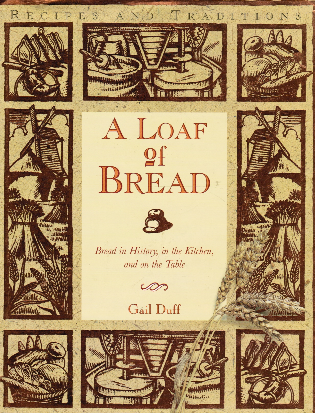 Image for A Loaf of Bread: Bread in History, in the Kitchen, and on the Table