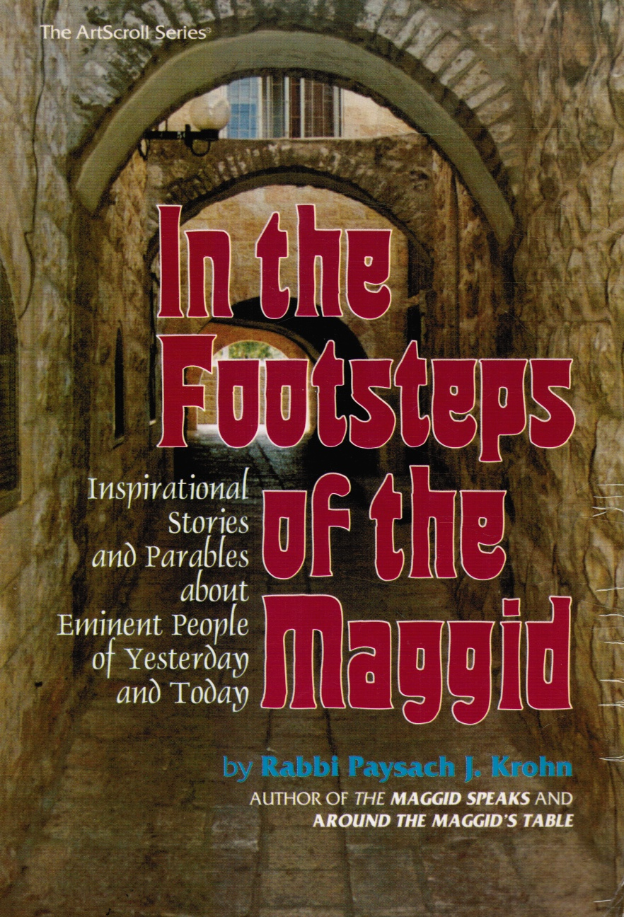 Image for In the Footsteps of the Maggid: Inspirational Stories and Parables about Eminent People of Yesterday and Today