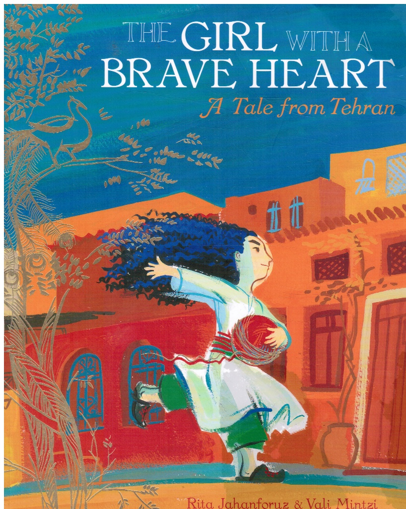Image for The Girl with a Brave Heart: a Story from Tehran