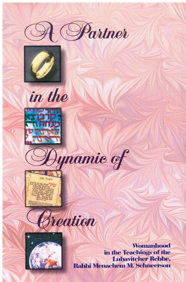 Image for Partner in the Dynamic of Creation: Womanhood in the Teachings of the Lubavitcher Rebbe