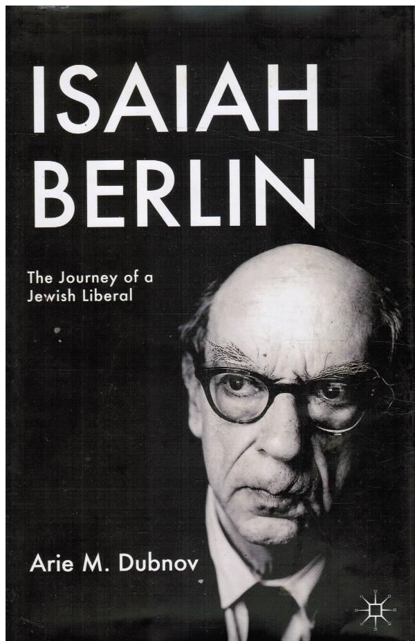 Image for Isaiah Berlin: the Journey of a Jewish Liberal *plus Separate Photo