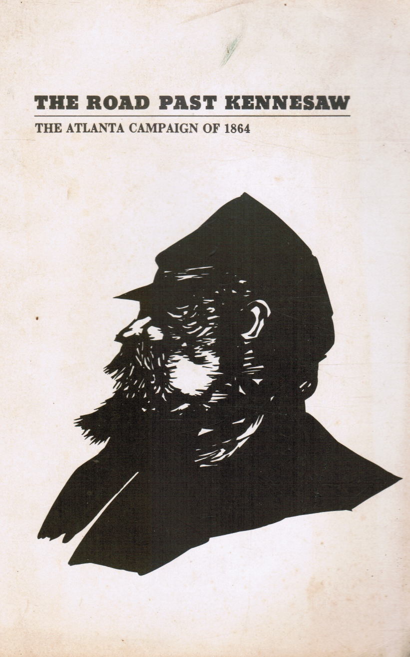 Image for The Road Past Kennesaw: the Atlanta Campaign of 1864