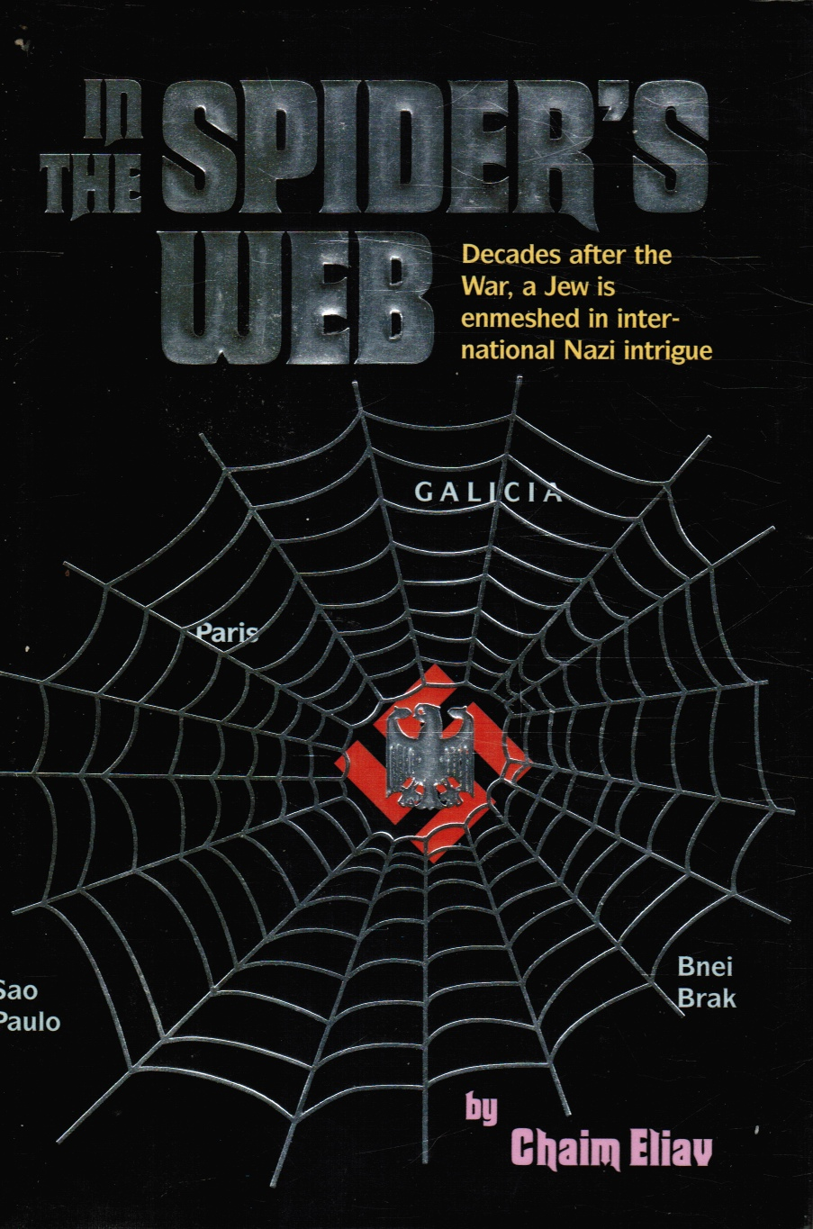 Image for In the Spider's Web: Decades after the War, a Jew is Enmeshed in International Nazi Intrigue