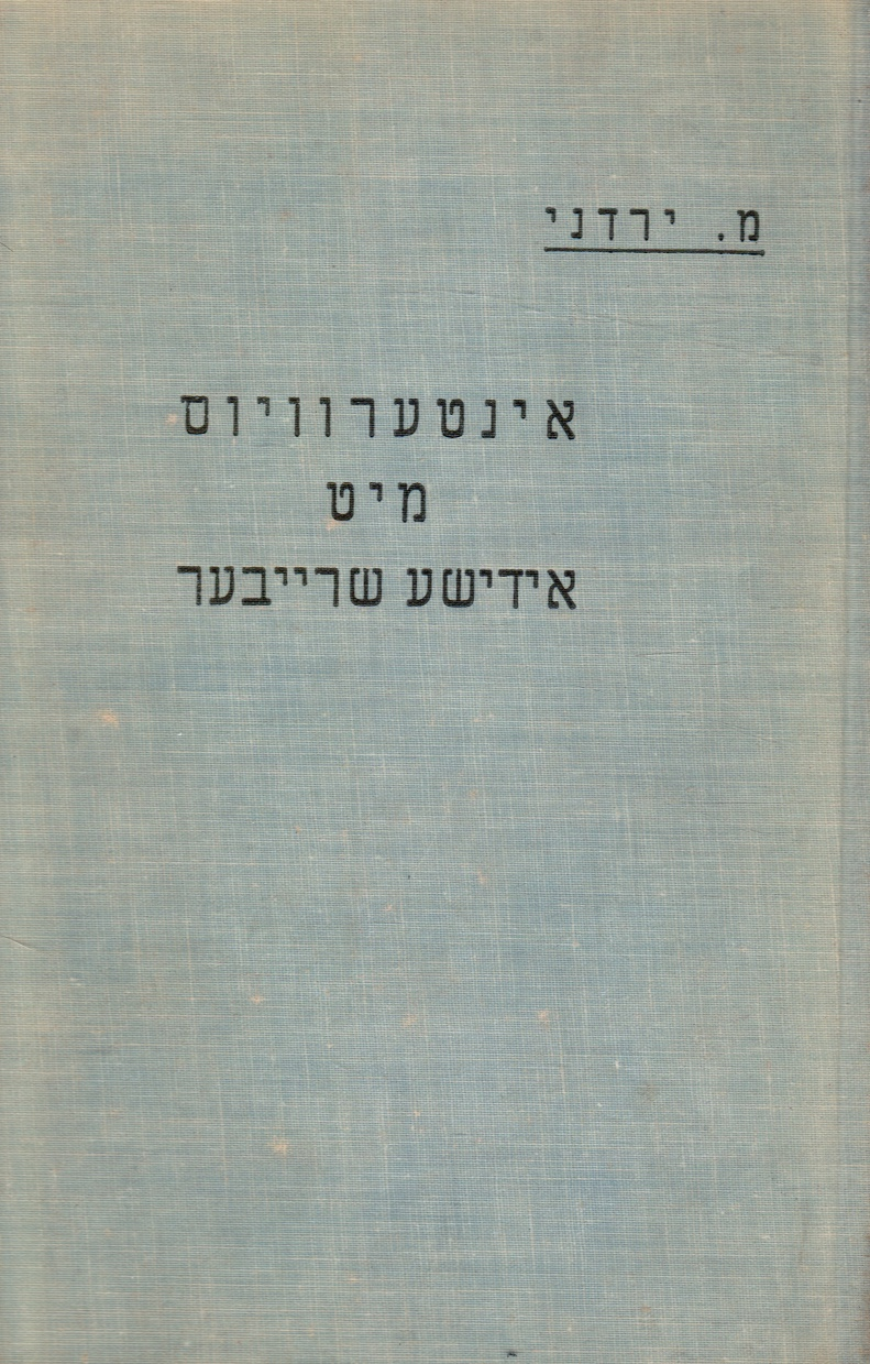 Image for Interwyus Mit Yiddishe Schreiber : Interviews with Yiddish Writers