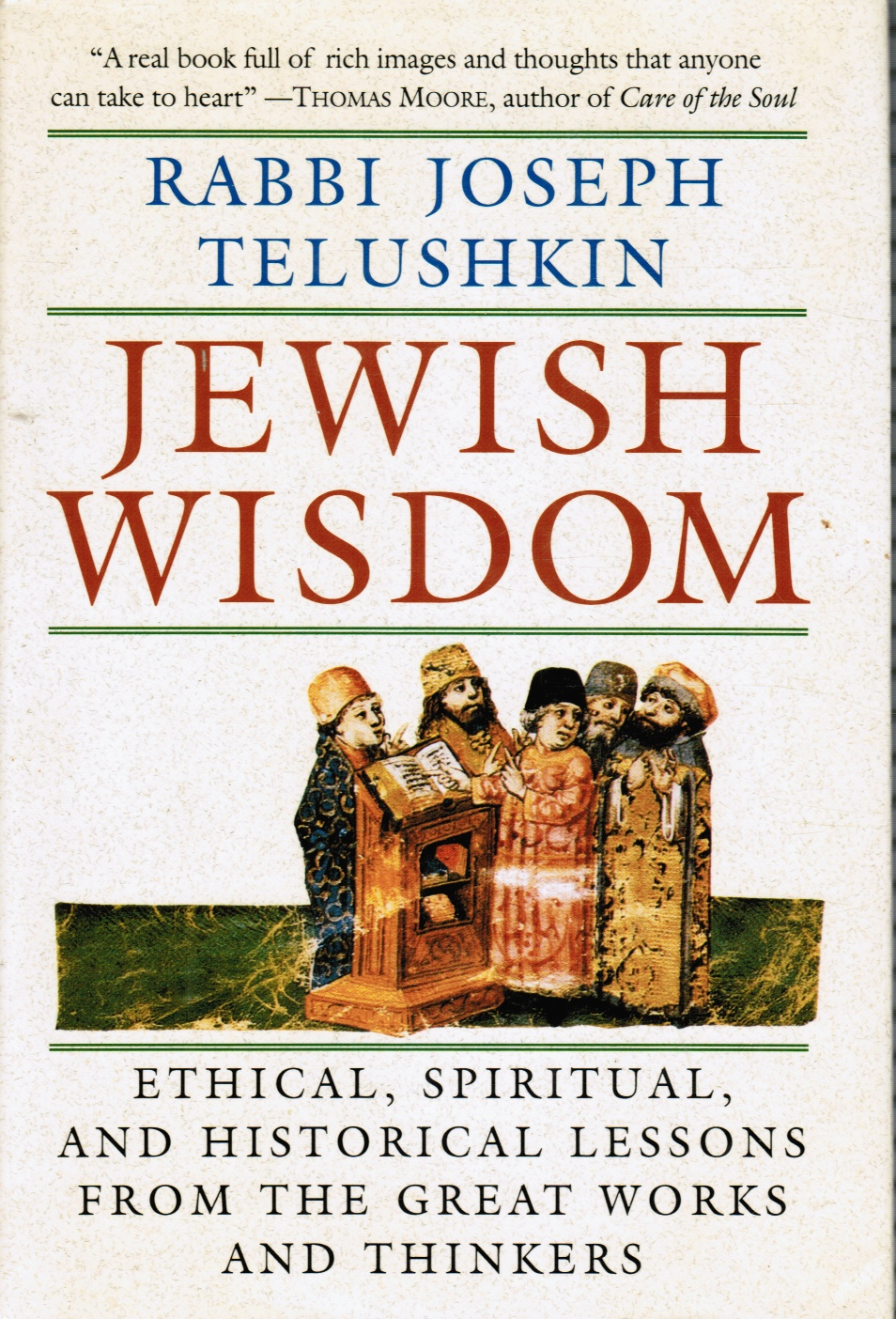 Image for Jewish Wisdom: Ethical, Spiritual, and Historical Lessons from the Great Works and Thinkers