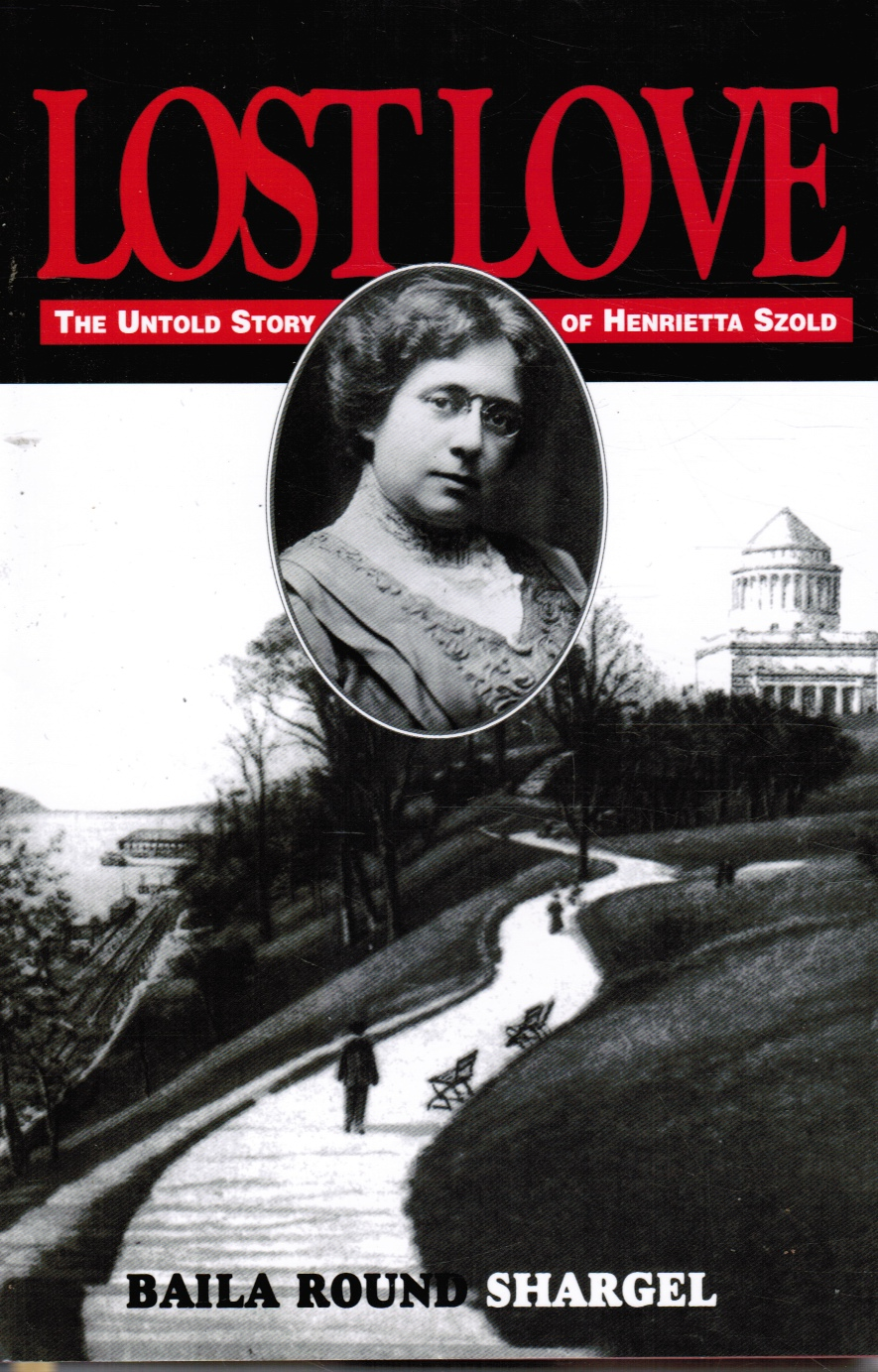 Image for Lost Love: the Untold Story of Henrietta Szold : Unpublished Diary and Letters