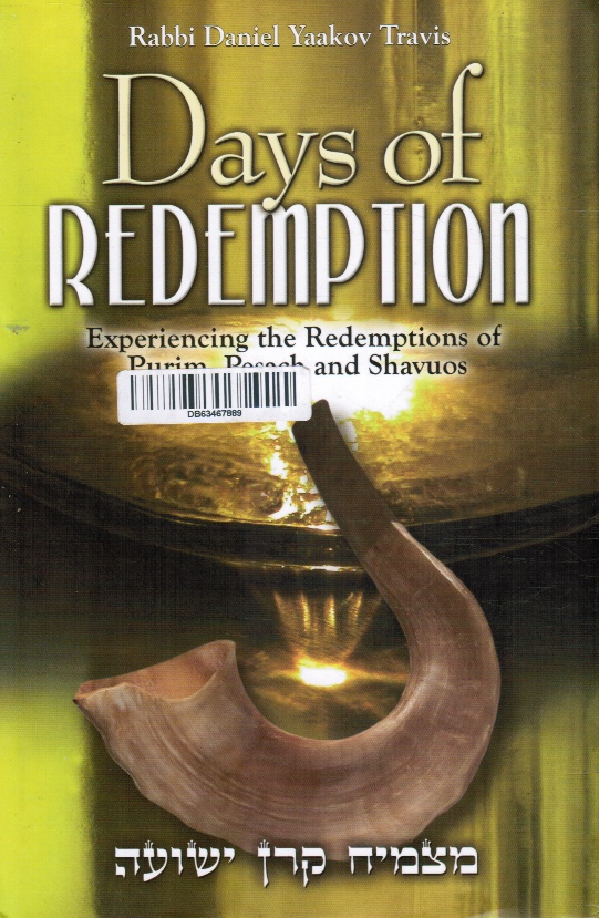 Image for Days of Redemption: Experiencing the Redemptions of Purim, Pesach and Shavuos