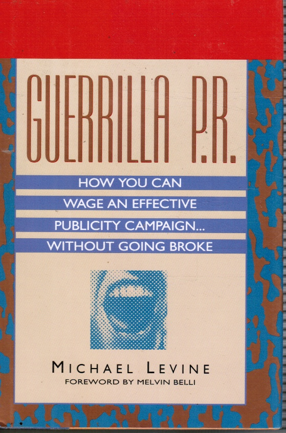 Image for Guerrilla P. R. : How You Can Wage an Effective Publicity Campaign Without Going Broke