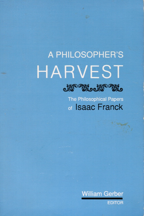 Image for A Philosopher's Harvest: the Philosophical Papers of Isaac Franck