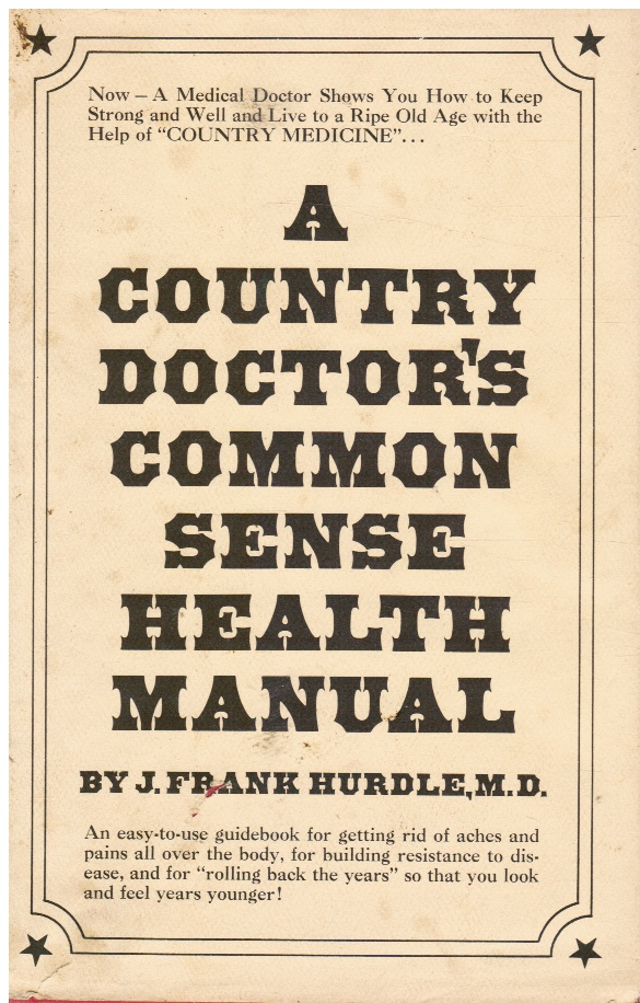 Image for A Country Doctor's Common Sense Health Manual