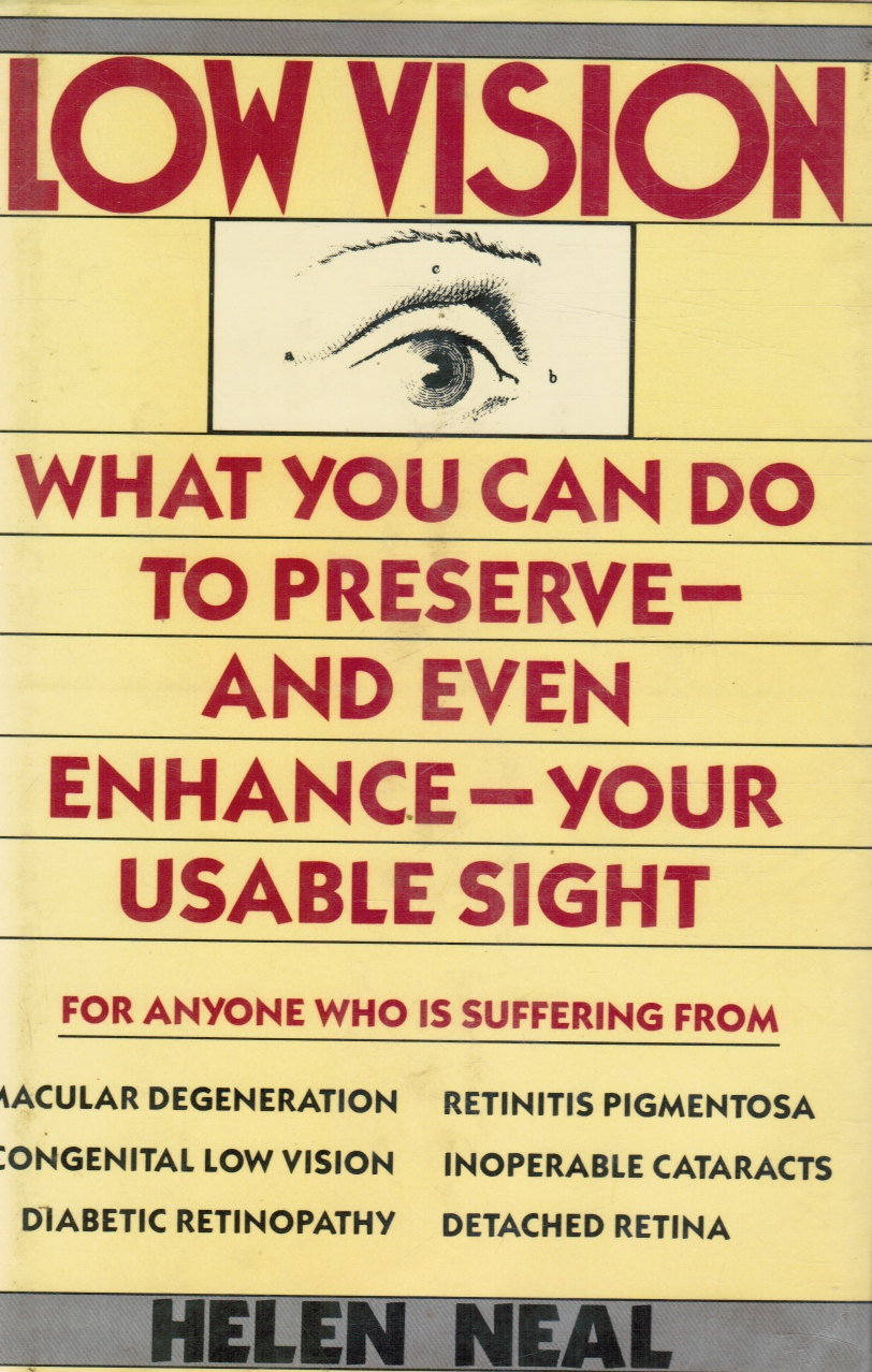 Image for LOW VISION What You Can Do to Preserve, and Even Enhance Your Usable Sight