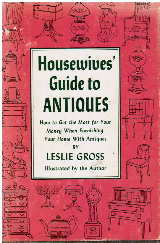 Image for Housewives' Guide to Antiques: How to Get the Most for Your Money when Furnishing Your Home with Antiques