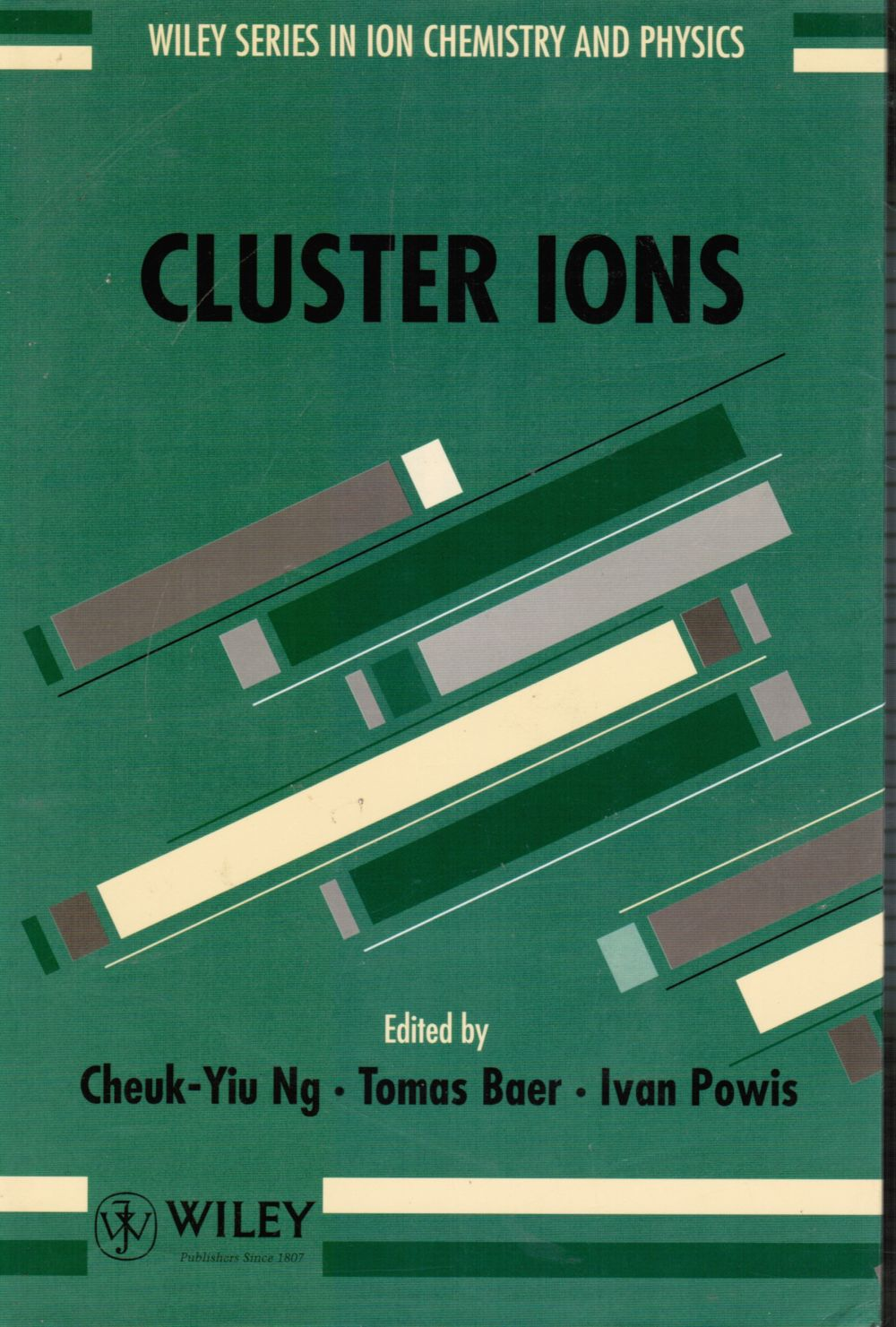 Image for Cluster Ions  (Wiley Series in Ion Chemistry and Physics, Vol. 1)