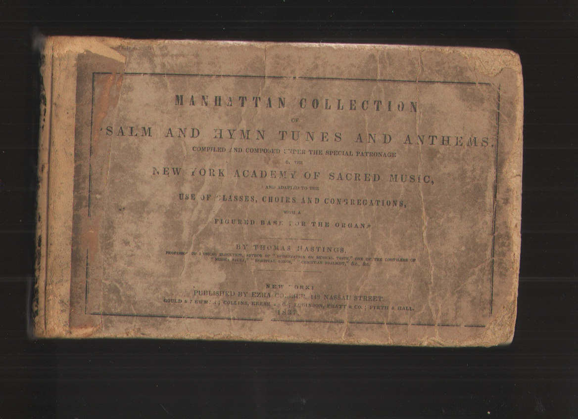 Image for The Manhattan Collection of Psalm and Hymn Tunes and Anthems Compiled and Composed under the Special Patronage of the New York Academy of Sacred Music