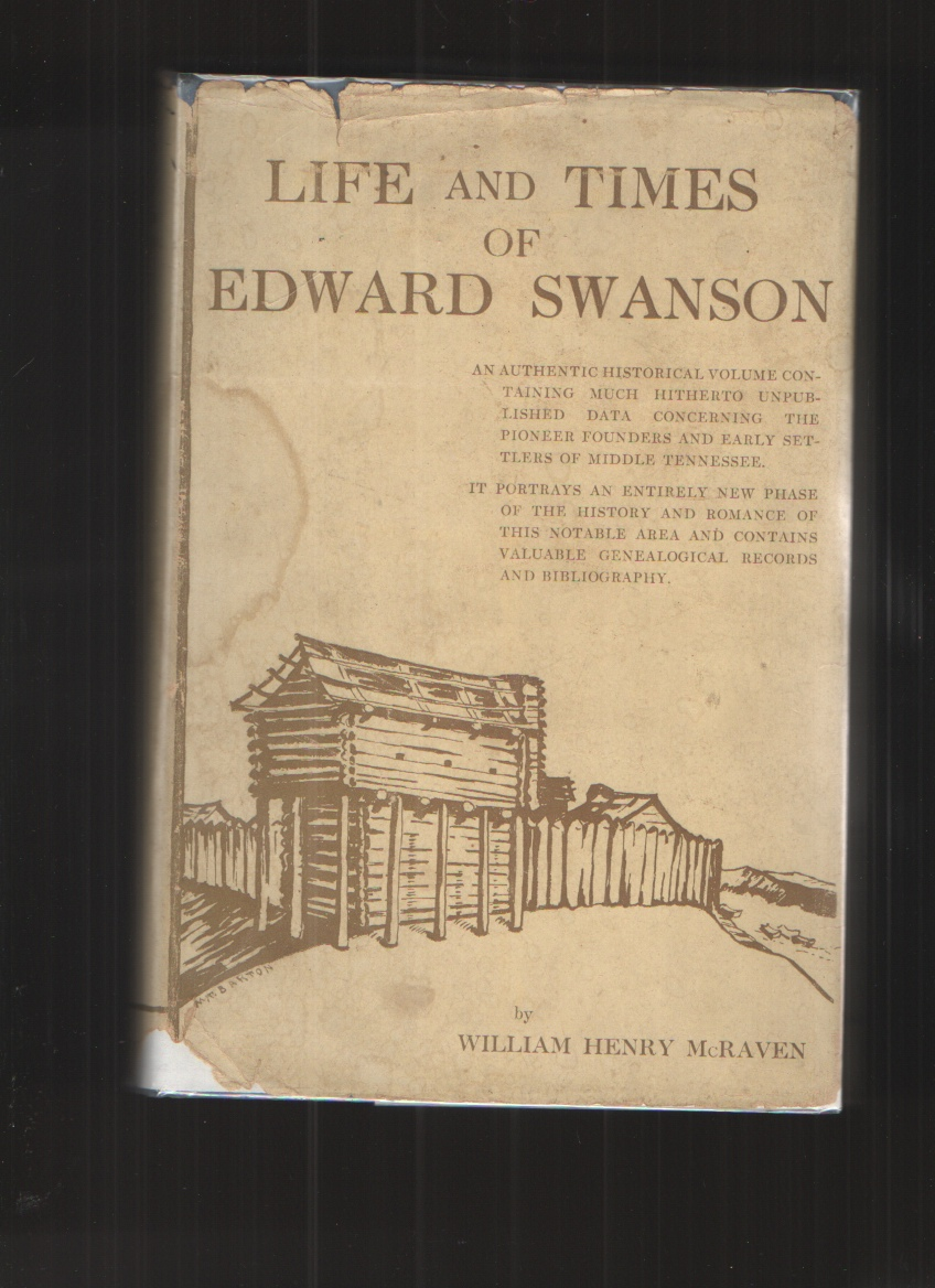 Image for Life and Times of Edward Swanson One of the Original Pioneers , Who with General James Robertson Founded Nashville,.. .
