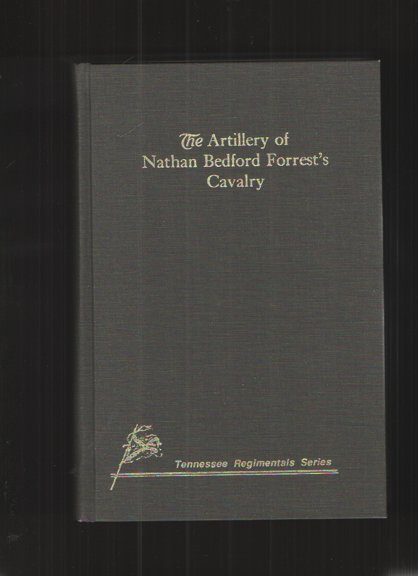 Image for The Artillery of Nathan Bedford Forrest's Cavalry