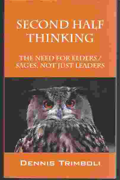 Image for SECOND HALF THINKING  The Need for Elders / Sages, Not Just Leaders