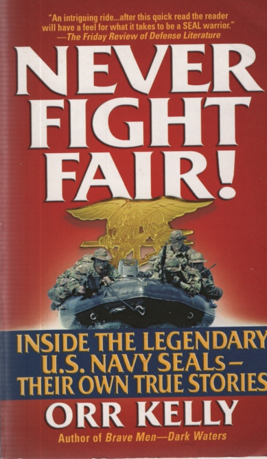 Image for NEVER FIGHT FAIR!  Inside the Legendary U S Navy Seals - Their Own True Stories