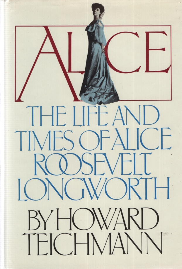 Image for ALICE, THE LIFE AND TIMES OF ALICE ROOSEVELT LONGWORTH