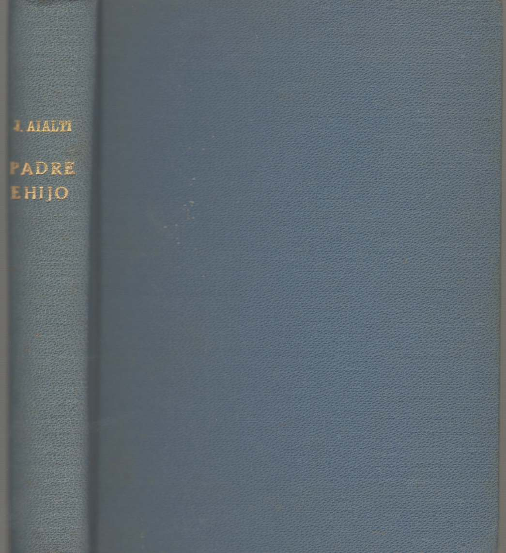 """PADRE E HIJO Novela Premiada Por """"Louis Lamed Foundation"""" Estados Unidos, Aialti, J. ; translated From The Original Yiddish Into Spanish by Oscar Sapolinsky"""