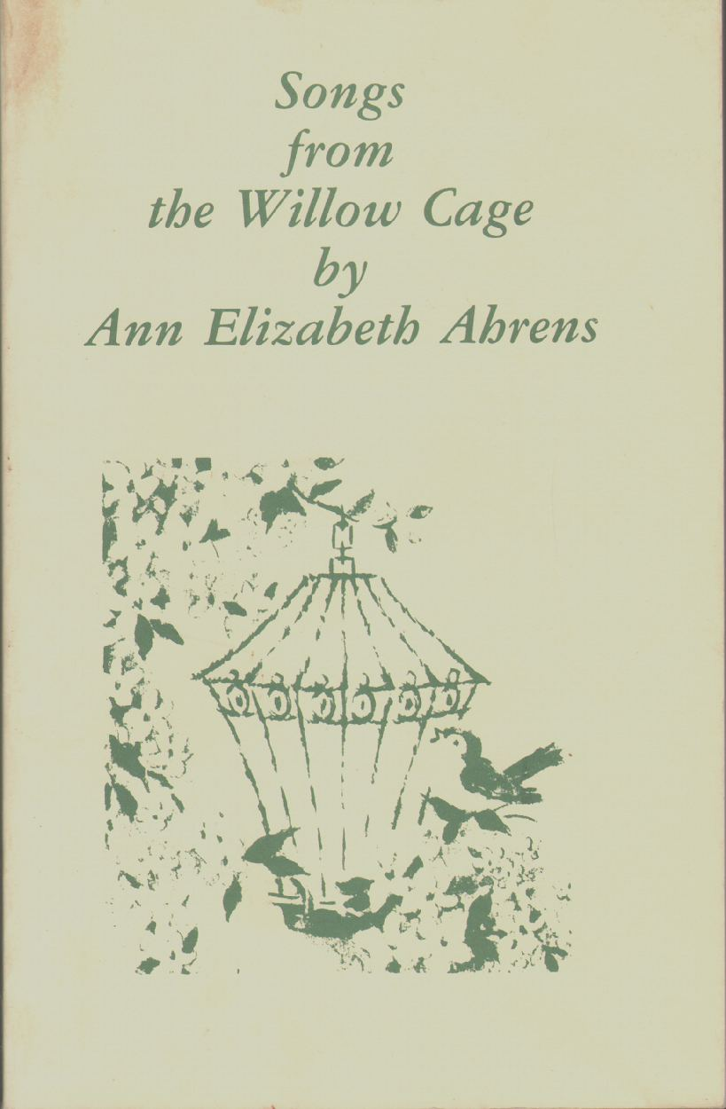 SONGS FROM THE WILLOW CAGE, Ahrens, Ann Elizabeth