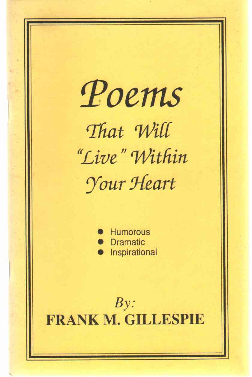 """POEMS That Will """"Live"""" Within Your Heart, Gillespie, Frank M."""