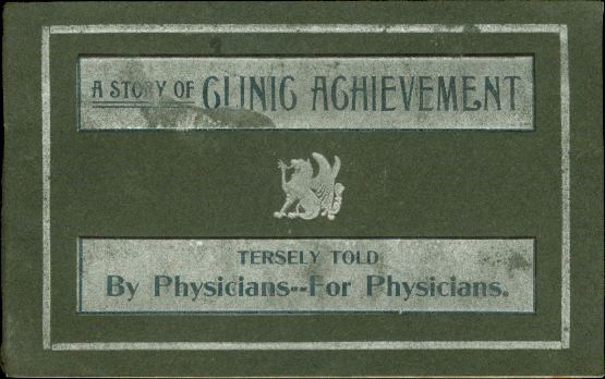 Image for A STORY OF CLINIC ACHIEVEMENT Tersly Told by Physicans--For Physicians.