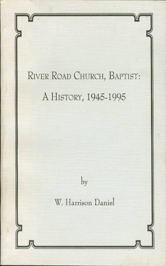 Image for RIVER ROAD CHURCH, BAPTIST:  A History, 1945-1995