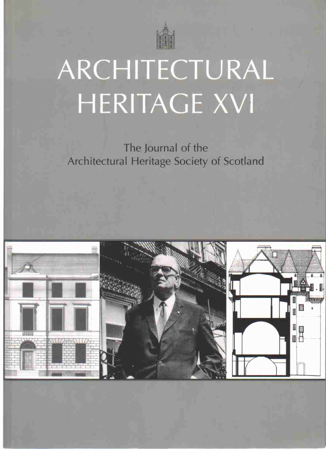 Image for ARCHITECTURAL HERITAGE XVI :  The Journal of the Architectural Heritage Society of Scotland