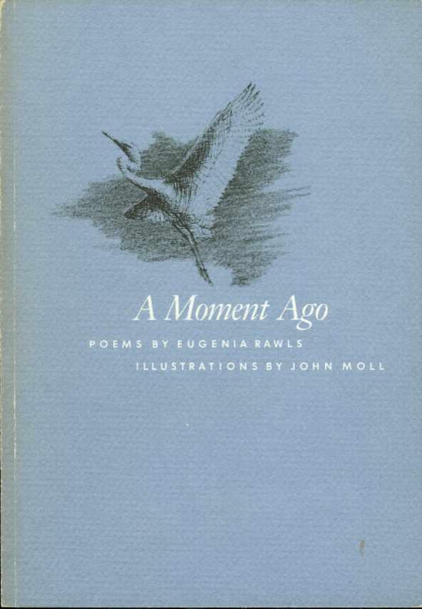 A MOMENT AGO Poems, Rawls, Eugenia