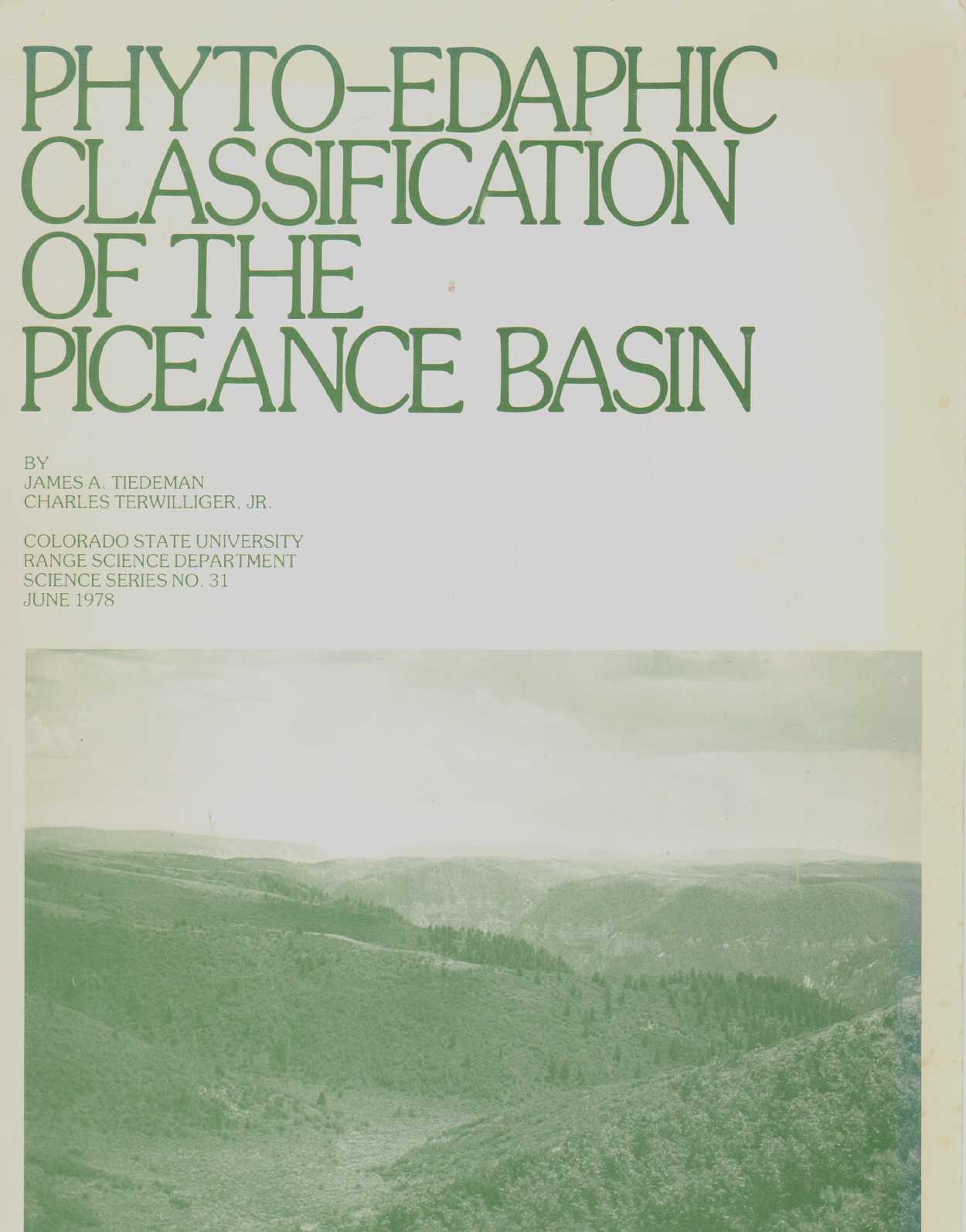 PHYTO-EDAPHIC CLASSIFICATION OF THE PICEANCE BASIN Range Science Department Science Series No. 31, Tiedeman, James A and Charles Terwilliger