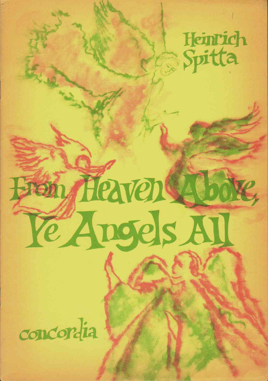 Image for FROM HEAVEN ABOVE, YE ANGELS ALL A Christmas Cantata. for Treble Voices, Male Voices or Mixed Voices, Strings or Woodwinds and Continuo