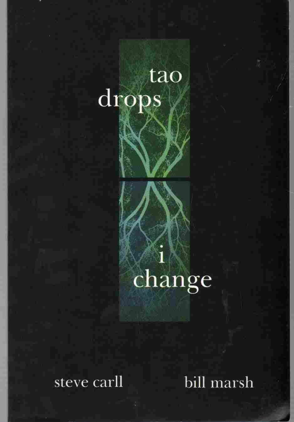 TAO DROPS, I CHANGE, Carll, Steve and Bill Marsh