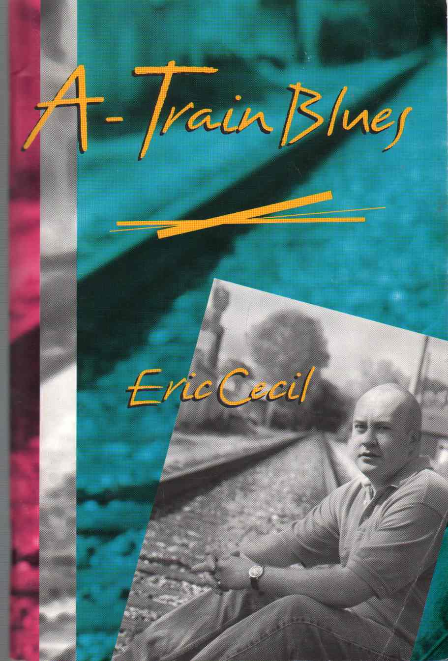 A-TRAIN BLUES Poems and Such, Cecil, Eric
