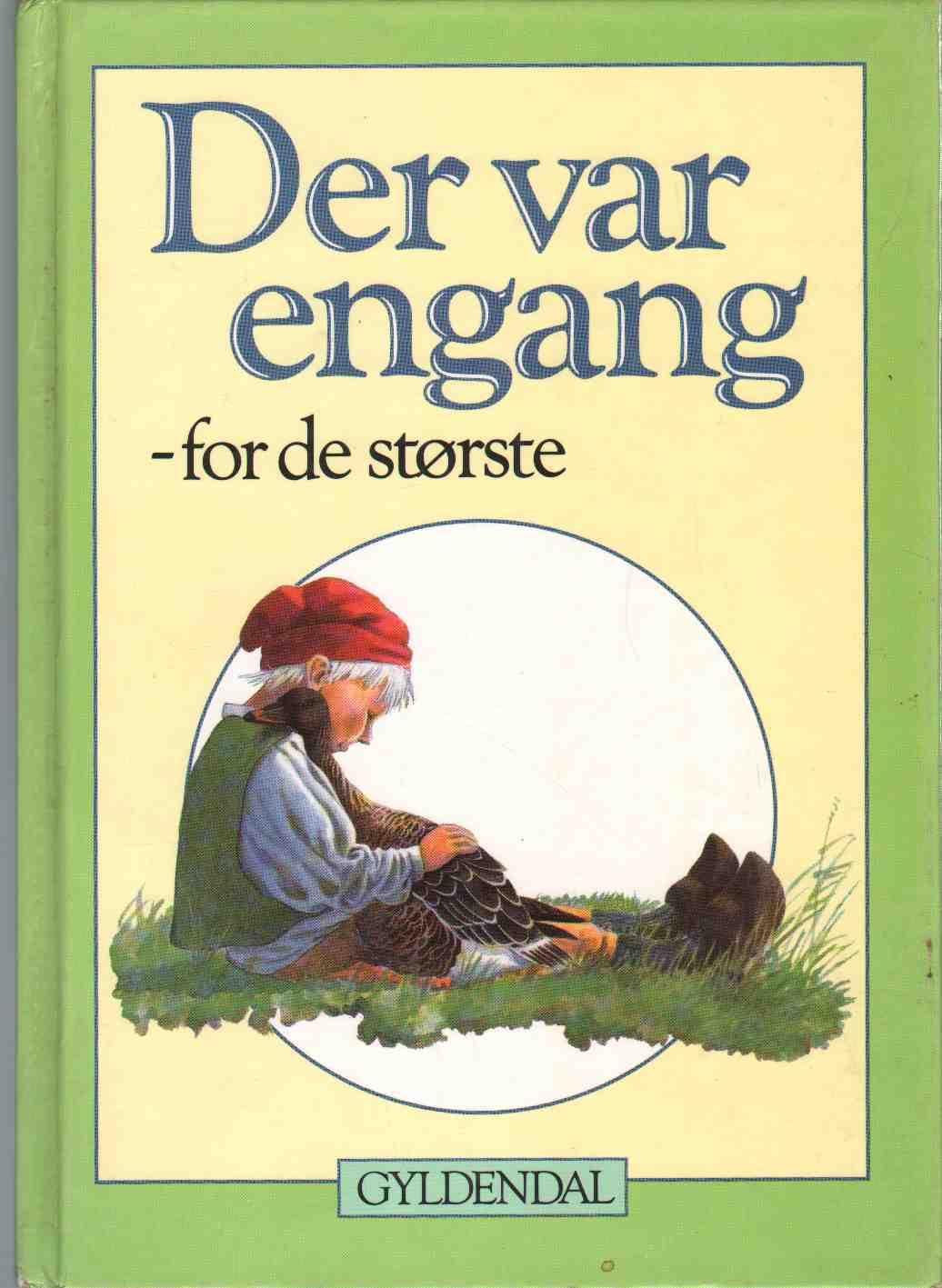 Image for DER VAR ENGANG - FOR DE STØRSTE - Fortællinger, Eventyr Og Gåder