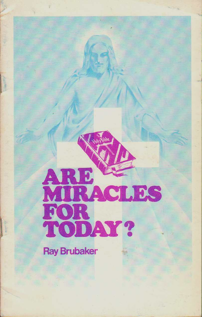 ARE MIRACLES FOR TODAY?, Brubaker, Ray
